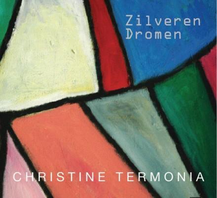 Zilveren Dromen, de nieuwe CD van Christine Termonia